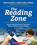 The Reading Zone: How to Help Kids Become Passionate, Skilled, Habitual, Critical Readers