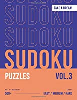Take a Break! 500+ Sudoku Puzzles vol.3: Easy Medium Hard Sudoku Puzzles Book For Kids, Adults and Experts / 4 big puzzles per sheet / 8.5x11in Large Print