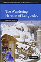 The Wandering Heretics of Languedoc (Cambridge Studies in Medieval Life and Thought: Fourth Series)