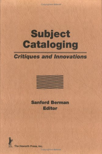 Download Subject Cataloging: Critiques and Innovations 0866562656