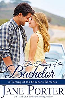 The Taming of the Bachelor (Taming of the Sheenans Book 4) by [Porter, Jane]