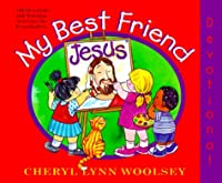 My Best Friend Jesus: 180 Devotions and Worship Activities for Preschoolers
