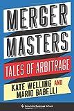 Merger Masters: Tales of Arbitrage (Heilbrunn Center for Graham & Dodd Investing)