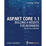 ASP.NET Core 1.1 For Beginners: How to Build a MVC Website (English Edition)