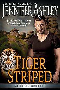 Tiger Striped: Shifters Unbound by [Ashley, Jennifer]