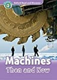 Machines Then and Now (Oxford Read and Discover: Level 4)