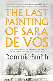 The Last Painting of Sara de Vos by [Smith, Dominic]