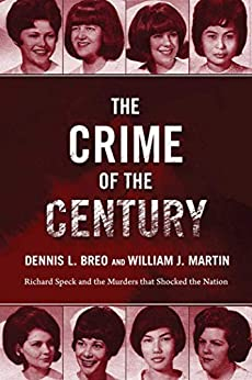 The Crime of the Century: Richard Speck and the Murders That Shocked a Nation by [Breo, Dennis L., Martin, William J.]