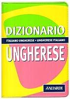 Dizionario ungherese. Italiano-ungherese, ungherese-italiano