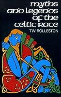 Myths and Legends of the Celtic Race (Celtic interest)