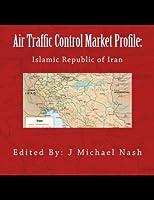 Air Traffic Control Market Profile: Islamic Republic of Iran