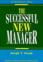 The Successful New Manager (Worksmart Series)
