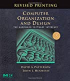Computer Organization and Design, Revised Printing, Third Edition, Third Edition: The Hardware/Software Interface (The Morgan Kaufmann Series in Computer Architecture and Design)