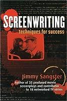 Screenwriting: Techniques for Success