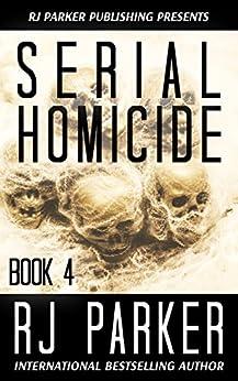 Serial Homicide 4 (Notorious Serial Killers) by [Parker, RJ]