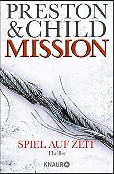 Mission - Spiel auf Zeit: Ein Gideon-Crew-Thriller (Ein Fall für Gideon Crew 1) (German Edition) by [Preston, Douglas, Child, Lincoln]