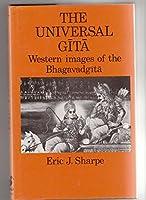 The Universal Gita: Western Images of the Bhagavad-gita - Bicentenary Survey
