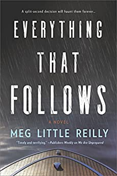 Everything That Follows by [Little Reilly, Meg]