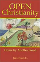 Open Christianity: Home by Another Road