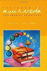 Textbook of Ayurveda, Vol. 1: Fundamental Principles of Ayurveda: Volume 1 - Fundamental Principles of Ayurveda Hardcover