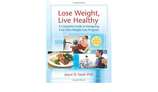 amazon lose weight live healthy a complete guide to designing
