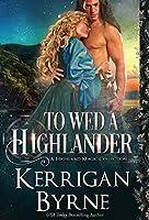To Wed a Highlander (Highland Magic)