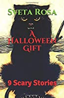 A Halloween Gift: 9 Scary Stories