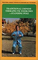 Traditional Chinese Therapeutic Exercises: Standing Pole