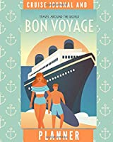 Cruise Journal and Planner: Vacation Travel Notebook - Keep Track of Savings, Packing List, Flight Information, Ports, Itinerary, To Do, & More! (8 x 10)