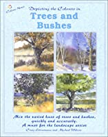 Depicting the Colours in Trees and Bushes (Colour Notes Series)