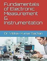 Fundamentals of Electronic Measurement & Instrumentation (Sachan)