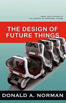 The Design of Future Things by [Norman, Don]