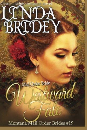 Download Mail Order Bride - Westward Fate (Montana Mail Order Brides) 1511409754