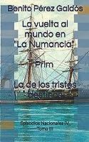 """La vuelta al mundo en """"La Numancia"""". Prim. La de los tristes destinos: Episodios Nacionales IV. Tomo III"""