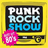 PUNK ROCK SHOW BEST HIT 80'S