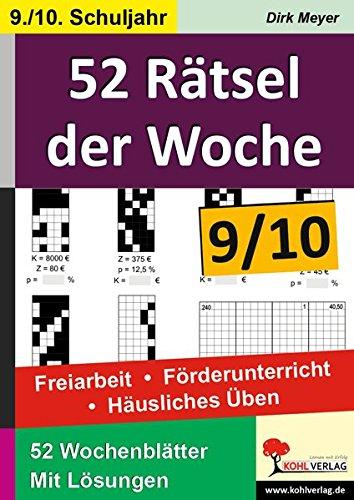52 Raetsel der Woche / Klasse 9-10: Freiarbeit - Foerderunterricht - Haeusliches Ueben im 9.-10. Schuljahr