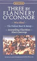 Three by Flannery O'Connor (Signet Classics)