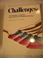 Challenges: A Young Man's Journal for Self-Awareness and Personal Planning