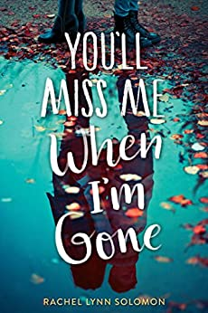 You'll Miss Me When I'm Gone by [Solomon, Rachel Lynn]