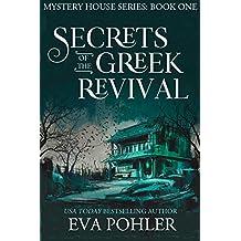 Secrets of the Greek Revival (Mystery House #1: San Antonio) (The Mystery House)