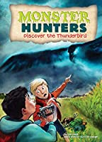 Discover the Thunderbird (Monster Hunters)