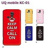 UQ mobile KC-01 (個性派07) B [C016603_02] Keep Calm 格言 イギリス CALL ON 京セラ スマホ ケース その他