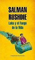 Luka y el fuego de la vida / Luka and Fire of Life (Literatura Mondadori / Mondadori Literature)