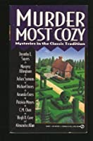 Murder Nost Cozy: Mysteries in the Classic Tradition (Murder Most Cozy)