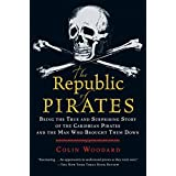 Republic of Pirates: Being the True and Surprising Story of the Caribbean Pirates and the Man Who Brought Them Down