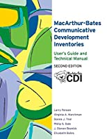 Macarthur-Bates Communicative Development Inventories: Users Guide and Technical Manual