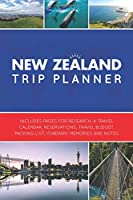 New Zealand Trip Planner: Vacation Planner Logbook - Template Pages for Research, Travel Calendar, Reservations, Budget, Packing List, Itinerary, Notes