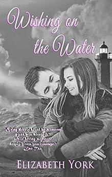 Wishing on the Water (Water Series Book 1) by [York, Elizabeth]