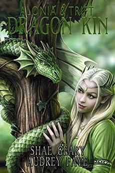 Dragon Kin: Alonia & Trift (book 3) by [Faye, Audrey]