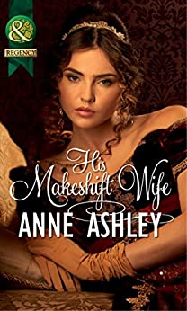 His Makeshift Wife by [Ashley, Anne]